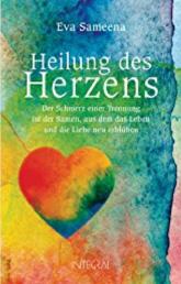 Healing of the Heart by Eva Sameena